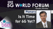 Is It Time for 6G Yet? - Thyaga Nandagopal - 5G World Forum Dresden, 2019