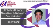 Robotics History: Narratives and Networks Oral Histories: Terry Fong