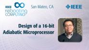 Design of a 16-bit Adiabatic Microprocessor - Rene Celis-Cordova -  ICRC San Mateo, 2019