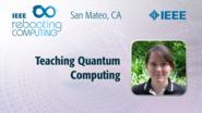 Teaching Quantum Computing - Mariia Mykhailova - ICRC San Mateo, 2019