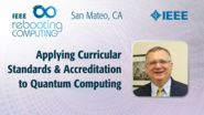 Applying Curricular Standards & Accreditation to Quantum Computing - Allen Parrish - ICRC San Mateo, 2019
