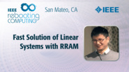 Fast solution of linear systems with RRAM - Zhong Sun - ICRC San Mateo, 2019