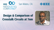 Design and Comparison of Crosstalk Circuits at 7nm - Md Arif Iqbal - ICRC San Mateo, 2019