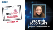 Q&A with Jo Jo Platt, IEEE Brain Podcast, Episode 14