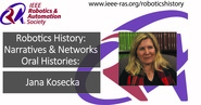 Robotics History: Narratives and Networks Oral Histories: Jana Kosecka