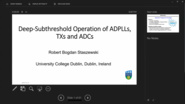 "CASS Lecture ""Deep-Subthreshold Operation of ADPLLs, Transmitters and ADCs"""
