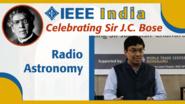 Radio Astronomy: The Impact of Bose's Invention - Yashwant Gupta - IEEE India