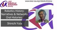 Robotics History: Narratives and Networks Oral Histories: Shinichi Yuta