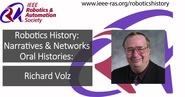 Robotics History: Narratives and Networks Oral Histories: Richard Volz