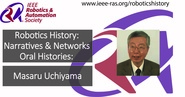 Robotics History: Narratives and Networks Oral Histories: Masaru Uchiyama