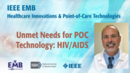 Unmet Needs for POC Technology: HIV/AIDS - Ronald Collman - IEEE EMBS at NIH, 2019