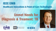 Unmet Needs in the Diagnosis and Management of TB - Richard Chaisson - IEEE EMBS at NIH, 2019