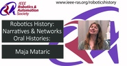 Robotics History: Narratives and Networks Oral Histories: Maja Mataric