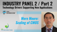 Pt. 2: More Moore: Scaling of CMOS - An Chen - Industry Panel 2, IEEE Globecom, 2019
