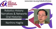 Robotics History: Narratives and Networks Oral Histories: Norihiro Hagita