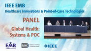 Panel: Global Health: Systems Considerations for POC Technologies - IEEE EMBS at NIH, 2019