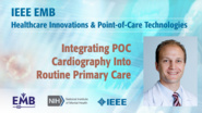 Integrating POC Cardiography Into Routine Primary Care - Steven Lubitz - IEEE EMBS at NIH, 2019