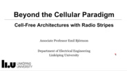 Beyond the Cellular Paradigm: Cell-Free Architectures with Radio Stripes - IEEE Future Networks Webinar