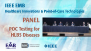 Panel: Integrating POC Testing for HLBS Diseases into Clinical Care - IEEE EMBS at NIH, 2019