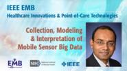 Collection, Modeling & Interpretation of Mobile Sensor Big Data - Santosh Kumar - IEEE EMBS at NIH, 2019