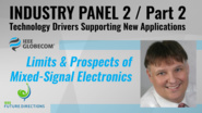 Pt. 2: Limits & Prospects of Mixed-Signal Electronics - Tomislav Drenski - Industry Panel 2, IEEE Globecom, 2019