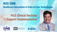 PGX Clinical Decision Support Implementation - Peter Hulick - IEEE EMBS at NIH, 2019