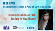 Implementation of POC Testing in Healthcare - Nicole Tolan - IEEE EMBS at NIH, 2019