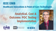 Analytical, Cost & Outcome: POC Testing Implementation - Bradley Karon - IEEE EMBS at NIH, 2019