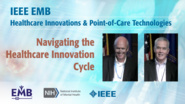 Navigating the Healthcare Innovation Cycle - IEEE EMBS at NIH, 2019