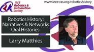 Robotics History: Narratives and Networks Oral Histories: Larry Matthies