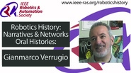 Robotics History: Narratives and Networks Oral Histories: Gianmarco Verrugio
