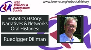 Robotics History: Narratives and Networks Oral Histories: Ruedigger Dillman