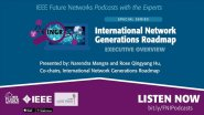 IEEE 5G Podcast with the Experts: The International Network Generations Roadmap  Executive Overview