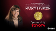 2020 IEEE Honors: IEEE Medal for Environmental & Safety Technologies -Nancy Leveson