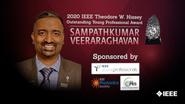 Honors 2020: Sampathkumar Veeraraghavan Wins the IEEE Theodore W. Hissey Outstanding Young Professional Award