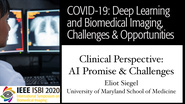 Eliot Siegel - COVID-19, Deep Learning and Biomedical Imaging Panel