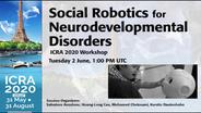 Social Robotics for Neurodevelopmental Disorders - ICRA 2020