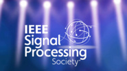 IEEE Signal Processing Society Awards - ICASSP 2020