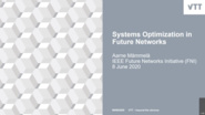 Systems Optimization for Future Networks - IEEE Future Networks Initiative webinar