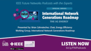 IEEE 5G Podcast with the Experts: The 5G Energy Gap  A Fatal Flaw for 5G Deployment?