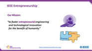 What does IEEE Entrepreneurship offer the engineer or technologist?