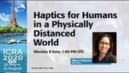 ICRA 2020 Keynote - Haptics for Humans in a Physically Distanced World