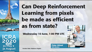 ICRA 2020 Keynote - Can Deep Reinforcement Learning from pixels be made as efficient as from state?