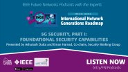 IEEE 5G Podcast with the Experts - 5G Security Part 1: Foundational Security Capabilities
