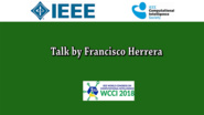 Francisco Herrera: Evolutionary fuzzy systems for data science & big data: Why & What For?