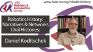 Robotics History: Narratives and Networks Oral Histories: Daniel Koditschek