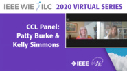 CCL Panel with Patty Burke & Kelly Simmons - IEEE WIE ILC 2020 Virtual Series
