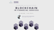 "IEEE@Home Blockchain Series: ""Blockchain in Financial Services"""