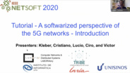 Tutorial 4: A Softwarized Perspective of 5G Networks - NetSoft 2020 Conference