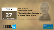 Adapting for a Brave New World: IEEE Student Activities Webcast